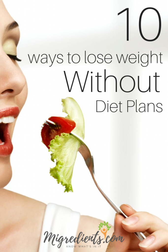 10 Ways to Lose Weight Without Diet Plans